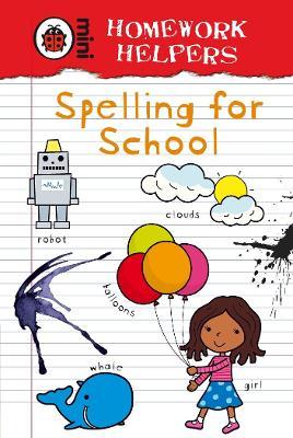 Ladybird Homework Helpers: Spelling for School by