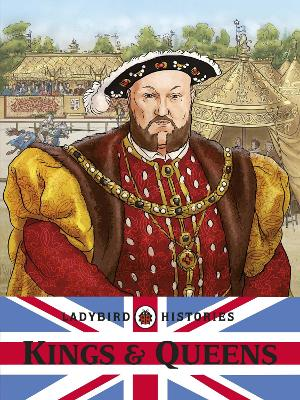 Ladybird Histories: Kings and Queens by
