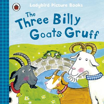 The Three Billy Goats Gruff: Ladybird First Favourite Tales by Irene Yates, Ladybird