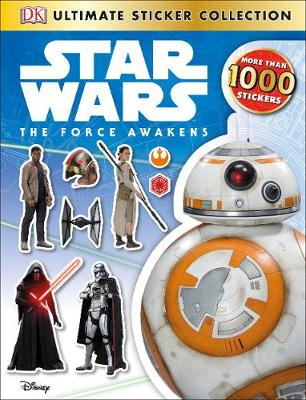 Star Wars The Force Awakens Ultimate Sticker Collection by DK