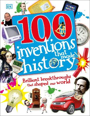 100 Inventions That Made History by DK
