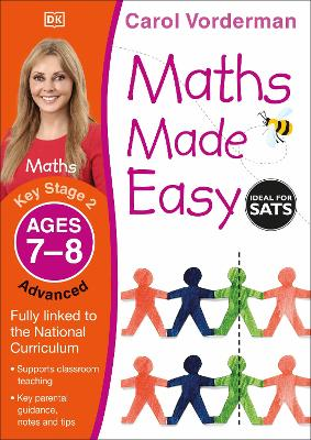 Maths Made Easy Ages 7-8 Key Stage 2 Advanced by Carol Vorderman