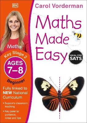 Maths Made Easy Ages 7-8 Key Stage 2 Beginner by Carol Vorderman