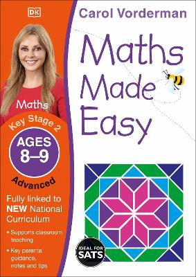 Maths Made Easy Ages 8-9 Key Stage 2 Advanced by Carol Vorderman