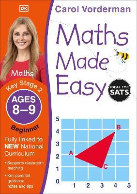 Maths Made Easy Ages 8-9 Key Stage 2 Beginner by Carol Vorderman