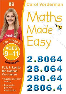 Maths Made Easy Decimals Ages 9-11 Key Stage 2 by Carol Vorderman