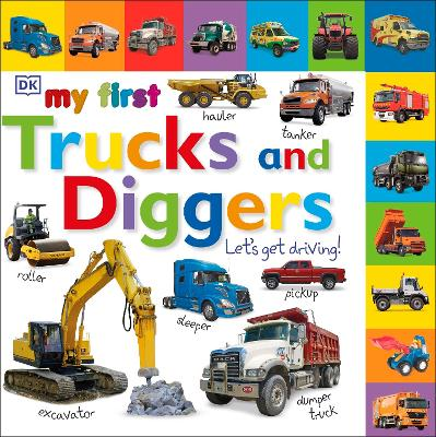My First Trucks and Diggers Let's Get Driving by DK