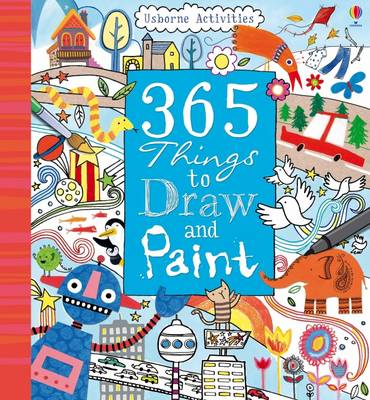 365 Things To Draw And Paint Activity Cards Spiral Bound Edition by