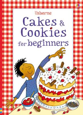 Cakes and Cookies by Fiona Watt