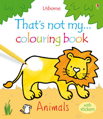 That's Not My ... Colouring Book Animals with Stickers by Fiona Watt