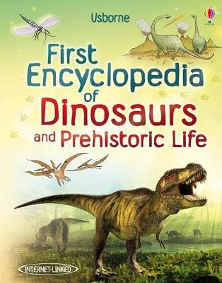 First Encyclopedia of Dinosaurs and Prehistoric Life by Sam Taplin