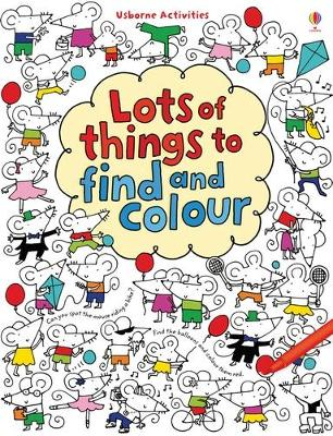 Lots of Things to Find and Colour by Fiona Watt