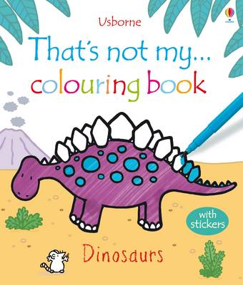 That's Not My ... Dinosaurs Colouring Book by Fiona Watt