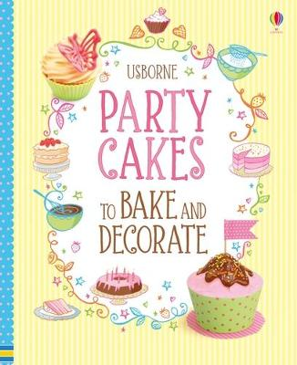 Party Cakes to Bake and Decorate by Abigail Wheatley