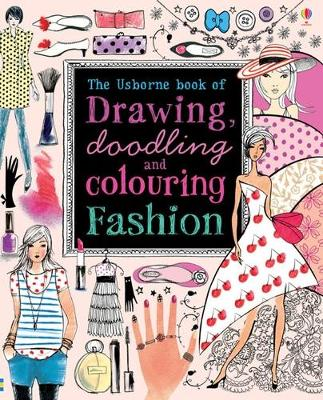 Drawing, Doodling & Colouring: Fashion by Fiona Watt