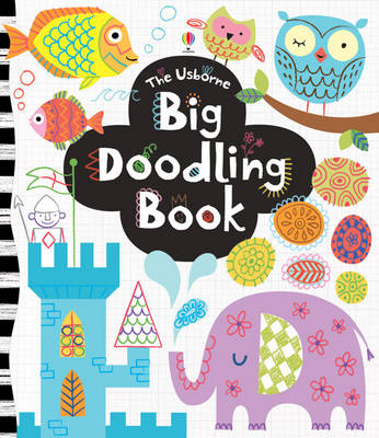 Big Doodling Book by Fiona Watt