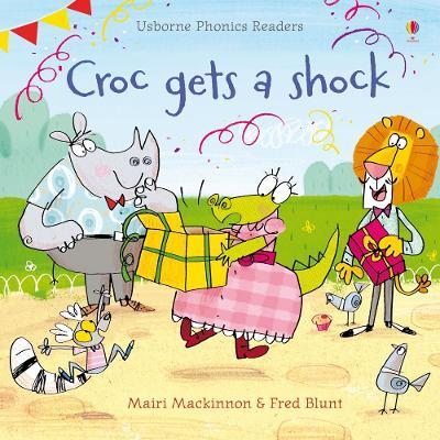Croc Gets a Shock by Mairi Mackinnon