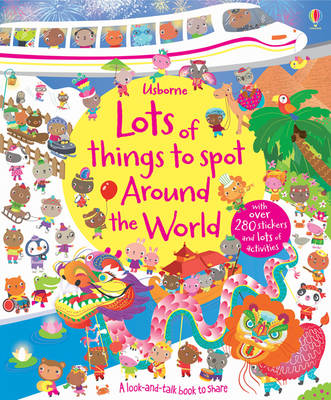 Lots of Things to Spot Around the World by Lucy Bowman