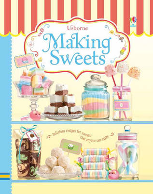 Making Sweets by Abigail Wheatley