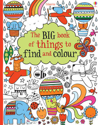 Big Book of Lots of Things to Find and Colour by Fiona Watt