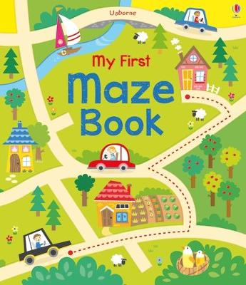 My First Maze Book by Kirsteen Robson