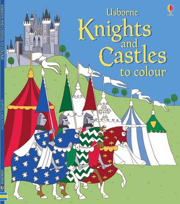 Knights and Castles to Colour by Abigail Wheatley