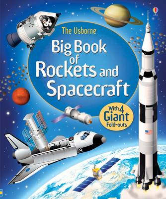 Big Book of Rockets & Spacecraft by Louie Stowell