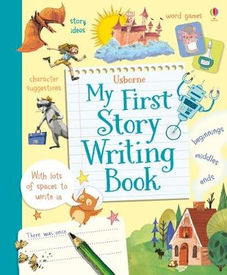 My First Story Writing Book by Katie Daynes, Louie Stowell