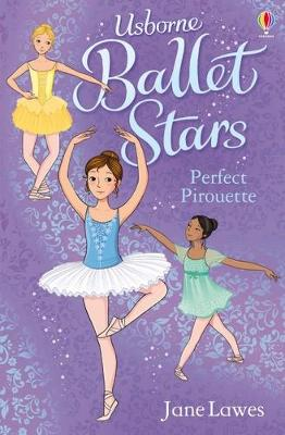 Ballet Stars Perfect Pirouette by Jane Lawes