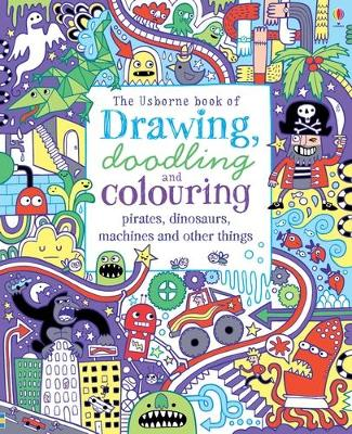 Drawing, Doodling & Colouring Pirates, Dinosaurs, Machines and Other Things by