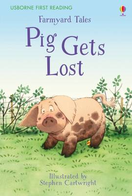 First Reading Farmyard Tales Pig Gets Lost by Heather Amery