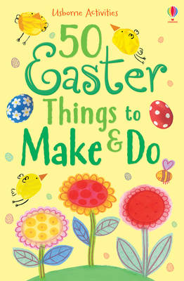 50 Easter Things to Make and Do by