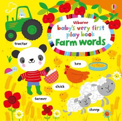 Baby's Very First Play Book Farm Words by Fiona Watt