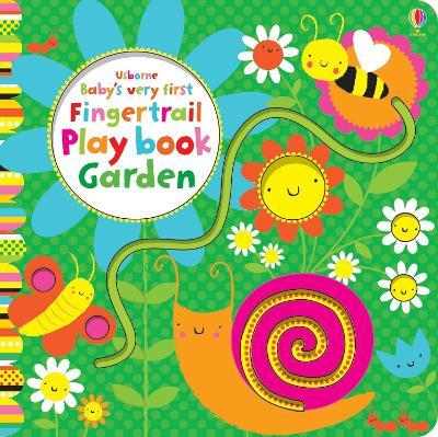Baby's Very First Fingertrail Play book Garden by Fiona Watt