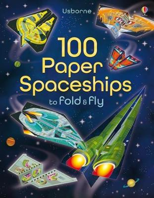 100 Paper Spaceships to Fold and Fly by Jerome Martin