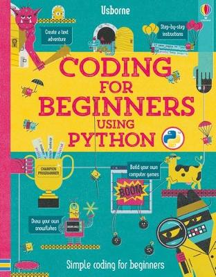 Coding for Beginners: Using Python by Louie Stowell