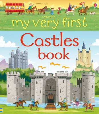 My Very First Castles Book by Abigail Wheatley