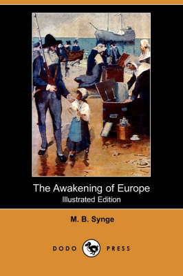 The Awakening of Europe (Illustrated Edition) (Dodo Press) by M B Synge