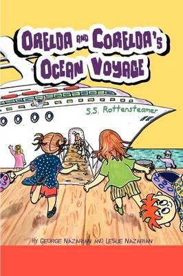 Orelda and Corelda's Ocean Voyage by Leslie Nazarian
