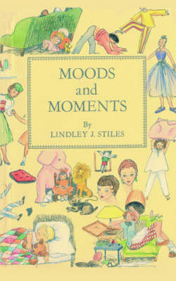 Moods and Moments by J.Lindley Stiles