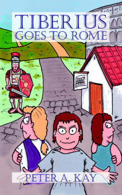 Tiberius Goes to Rome by Peter Kay