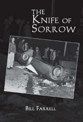 The Knife of Sorrow by Bill Farrell