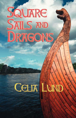 Square Sails and Dragons by Celia Lund