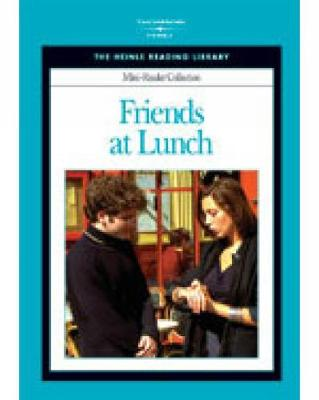 Friends at Lunch: Heinle Reading Library Mini Reader by Heinle