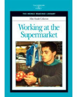 Working at the Supermarket: Heinle Reading Library Mini Reader by Heinle