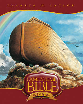 Family-Time Bible in Pictures by Dr Kenneth N, B.S., Th.M. Taylor