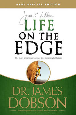 Life on the Edge The Next Generation's Guide to a Meaningful Future by Dr James C, PH.D. Dobson