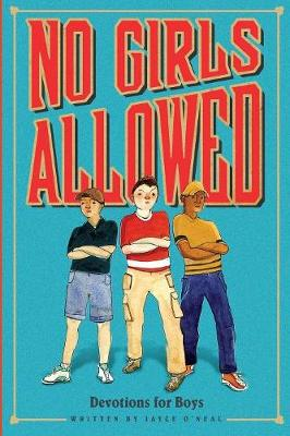 No Girls Allowed Devotions for Boys by Ed Pub Concepts