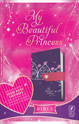 My Beautiful Princess Bible-NLT-Magnetic Closure by Tyndale