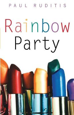 Rainbow Party by Paul Ruditis